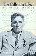 Callendar Effect The Life and Times of Guy Stewart Callendar (1898-1964), the Scientist Who ...