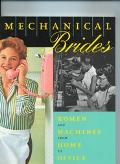 Mechanical Brides Women and Machines from Home to Office