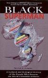 Black Superman: A Cultural and Biological History of the People Who Became the World's Great...