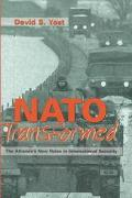 NATO Transformed The Alliance's New Roles in International Security