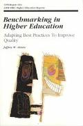 Benchmarking in Higher Education Adapting Best Practices to Improve Quality