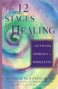 12 Stages of Healing A Network Approach to Wholeness