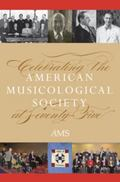 Celebrating the American Musicological Society at Seventy-Five