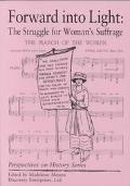 Forward into Light The Struggle for Woman's Suffrage