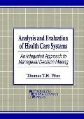 Analysis and Evaluation of Health Care Systems An Integrated Approach to Managerial Decision...