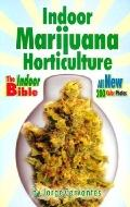 Indoor Marijuana Horticulture The Medical, Legal, Cultivation Encyclopedia for 2001 and Beyond
