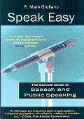 Speak Easy: The Survival Guide to Speech and Public Speaking