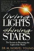 Living Lights Shining Stars Ten Secrets to Becoming the Light of the World