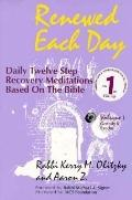 Renewed Each Day Daily Twelve Step Recovery Meditations Based on the Bible  Genesis & Exodus