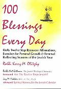 100 Blessings Every Day Daily Twelve Step Recovery Affirmation, Exercises for Personal Growth & Renewal Reflecting Seasons of the Jewish Year