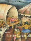 True Poetry The Art of Maria Izquierdo