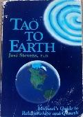 Tao to Earth: Michael's Guide to Relationships and Growth