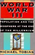 World War Iii:population+biosphere...