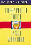 Therapeutic Touch Inner Workbook Ventures in Transpersonal Healing