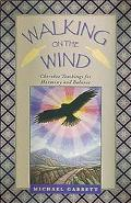 Walking on the Wind Cherokee Teachings for Healing Through Harmony and Balance