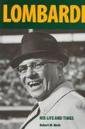 Vince Lombardi His Life and Times