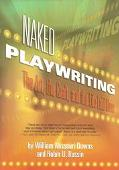 Naked Playwriting The Art, the Craft, and the Life Laid Bare