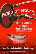 Word of Mouth A Guide to Commercial and Animation Voice-over Excellence