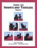 Caring for Infants and Toddlers, Volume 1
