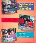 Building the Primary Classroom A Complete Guide to Teaching and Learning
