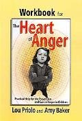 Workbook for the Heart of Anger: Practical Help for the Prevention and Cure of Anger in Chil...