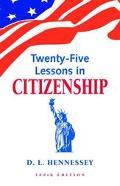 Twenty-Five Lessons in Citizenship