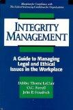Integrity Management: A Guide to Managing Legal and Ethical Issues in the Workplace