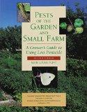 Pests of the Garden and Small Farm A Grower's Guide to Using Less Pesticide