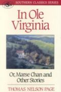 In Ole Virginia Or Marse Chan and Other Stories