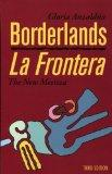 Borderlands/La Frontera: The New Mestiza, Third Edition