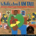 In Daddy's Arms I Am Tall African Americans Celebrating Fathers