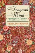 Fragrant Mind Aromatherapy for Personality, Mind, Mood, and Emotion