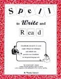 Spell to Write and Read A Step by Step Guide to Foundational Language Arts