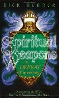 Spiritual Weapons to Defeat the Enemy