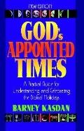 God's Appointed Times-New Edition: A Practical Guide for Understanding and Celebrating the B...