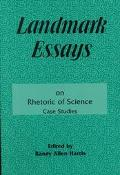 Landmark Essays on Rhetoric of Science: Case Studies