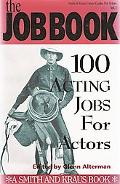 Job Book 100 Acting Jobs for Actors