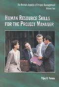 Human Resource Skills for the Project Manager The Human Aspects of Project Management