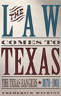 Law Comes to Texas The Texas Rangers 1870-1901