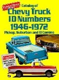 Catalog of Chevy Truck Id Numbers, 1946-1972 Pickup, Suburban and El Camino