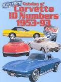 Catalog of Corvette ID Numbers 1953-93 - Cars & Parts Magazine - Paperback - REVISED