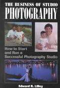Business of Studio Photography: How to Start and Run a Successful Photography Studio - Edward R. Lilley - Paperback