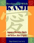 Designing With Kanji Japanese Character Motifs for Surface, Skin & Spirit