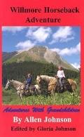 Willmore Horseback Adventure: Adventures with Grandchildren