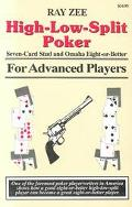 High Low Split Poker, Seven-Card Stud and Omaha Eight-Or-Better for Advanced Players