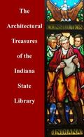 Architectural Treasures of the Indiana State Library