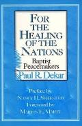 For the Healing of the Nations Baptist Peacemakers