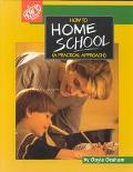 How to Homeschool A Practical Approach