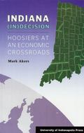 Indiana (in) Decision : Hoosiers at an Economic Crossroads