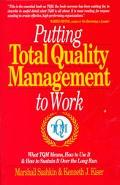 Putting Total Quality Management to Work: What TQM Means, how to Use It and how to Sustain I...